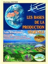 Dernières parutions sur Production végétale, Les bases de la production végétale Tome 2 le climat