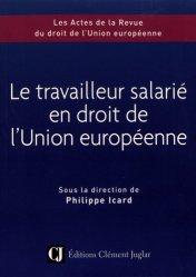 Dernières parutions sur Droit social européen, Le travailleur salarié en droit de l'Union européenne. Colloque du 8 novembre 2018