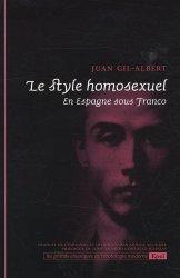 Dernières parutions dans Grands classiques de l'érotologie moderne, Le style homosexuel. En Espagne sous Franco