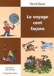 Dernières parutions dans Les Cent, Le Voyage cent façons