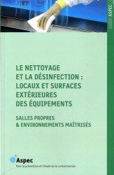 Dernières parutions dans Guide ASPEC, Le nettoyage et la désinfection : locaux et surfaces extérieures des équipements