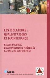 Dernières parutions dans Guide ASPEC, Les isolateurs : qualifications et maintenance. Salles propres, environnements maîtrisés & zones de confinement