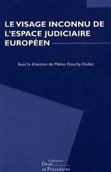 Dernières parutions dans Droit et Procédures, Le visage inconnu de l'espace judiciaire européen.  Actes du colloque organisé par la Revue Droit et Procédures des 20 et 21 juin 2003