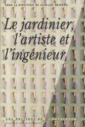 Nouvelle édition Le jardinier, l'artiste et l'ingénieur