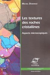 Dernières parutions dans Sciences de la terre et de l'environnement, Les textures des roches cristallines