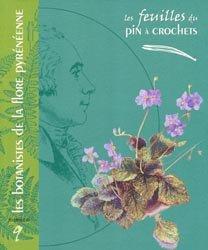 Dernières parutions dans Les feuilles du pin à crochets, Les botanistes de la flore pyrénéenne