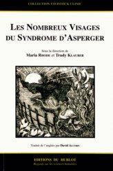 Dernières parutions sur Syndrome d'Asperger, Les Nombreux Visages du Syndrome d'Asperger