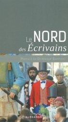 Dernières parutions dans Sur les pas des écrivains, Le Nord des écrivains. Edition revue et augmentée