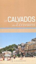 Dernières parutions dans Sur les pas des écrivains, Le Calvados des écrivains. Edition revue et augmentée