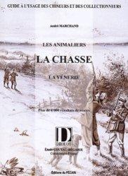 Dernières parutions sur Vènerie - Fauconnerie, Les animaliers, la chasse, la vénerie Volume 1