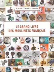 Souvent acheté avec Identification et cote des moulinets français, le Le grand livre des moulinets français