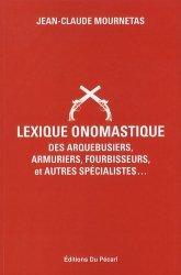 Souvent acheté avec Les pistolets 6.35, le Lexique onomastique des arquebusiers, armuriers, fourbisseurs, et autres spécialistes...