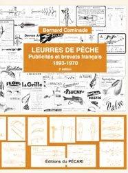 Souvent acheté avec Identification et cote des moulinets français, le Leurres de pêche Publicités et brevets français 1893-1970