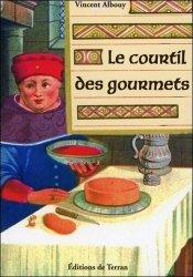 Dernières parutions sur Jardin médiéval, Le courtil des gourmets