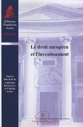 Dernières parutions dans Colloques, Le droit europééen et l'investissement