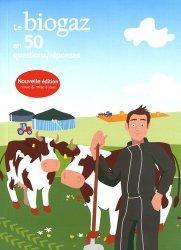 Nouvelle édition Le biogaz en 50 questions/réponses