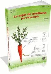 Souvent acheté avec Manuel de biologie physiologie BCPST 1ère et 2ème années, le Le sujet de synthèse par l'exemple