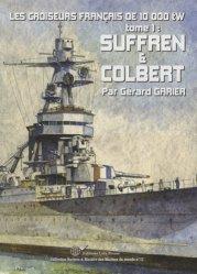 Dernières parutions dans Navires & histoire des marines du monde, Les croiseurs français de 10 000 tW Tome 1 : Suffren & Colbert