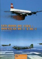 Dernières parutions dans Histoire de l'aviation, Les rois du ciel. Les Douglas DC-1 à DC-7
