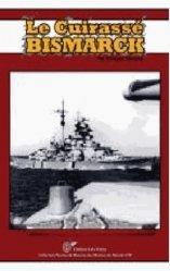 Dernières parutions dans Navires & histoire des marines du monde, Le Bismarck