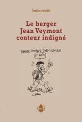 Souvent acheté avec Le ménage des champs - Chroniques d'un éleveur au XXIe siècle, le Le berger Jean Veymont, conteur indigné