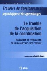 Dernières parutions dans Troubles du développement psychologique et des apprentissages, Le trouble de l'acquisition de la coordination