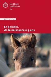 Dernières parutions dans Guide pratique, Le poulain de la naissance à 3 ans
