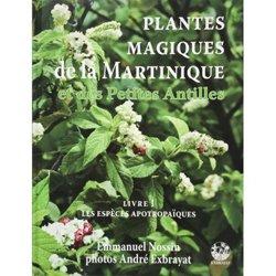 Dernières parutions sur Flores des Dom-Tom, Les plantes magiques de la Martinique et des petites Antilles volume 1