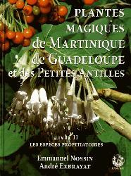 Dernières parutions sur Flores des Dom-Tom, Les plantes magiques de Martinique, de Guadeloupe et des petites Antilles volume 2