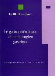 Dernières parutions sur Gastroentérologie, Le RGO vu par... 1 Le gastroentérologue et le chirurgien gastrique livre médecine 2020, livres médicaux 2021, livres médicaux 2020, livre de médecine 2021