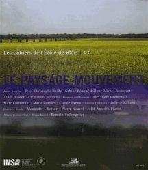 Dernières parutions dans Les Cahiers de l'École de Blois, Le paysage - mouvement