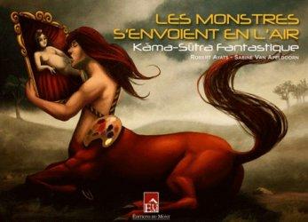 Dernières parutions dans Légend', Les monstres s'envoient en l'air. Kama-Sutra fantastique