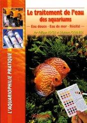 Dernières parutions sur Création et entretien de l'aquarium, Le traitement de l'eau des aquariums