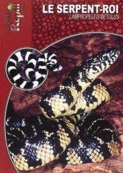 Dernières parutions dans Les Guides Reptil mag, Le serpent-roi