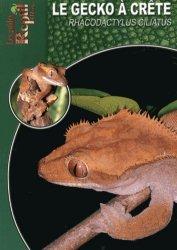 Dernières parutions dans Les guides Reptilmag, Le gecko à crête de Nouvelle-Calédonie