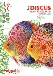 Dernières parutions dans Les Guides Aqua mag, Les discus genre Symphysodon