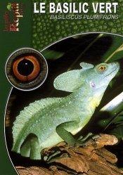 Dernières parutions dans Les Guides Reptil mag, Le basilic vert