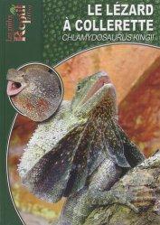 Dernières parutions dans Les Guides Reptil mag, Le lézard à collerette