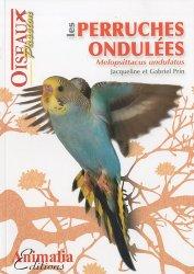 Dernières parutions dans Oiseaux passion, Les Perruches ondulées