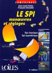Dernières parutions dans Comprendre, Le SPI. Manoeuvres et réglages en 300 illustrations et photos, 3e édition