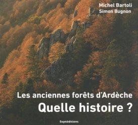 Dernières parutions sur Nature - Jardins - Animaux, Les anciennes forêts d'Ardèche