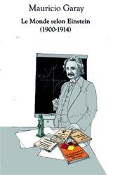 Dernières parutions sur Histoire de la physique, Le monde selon Einstein Années 1900-1914