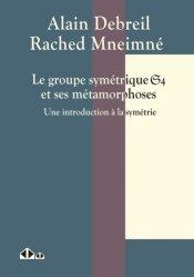 Dernières parutions sur Maths pour la prépa, Le groupe symétrique S_4 et ses métamorphoses