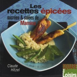 Dernières parutions dans Square des Loisirs, Les recettes épicées sucrées et salées de Mamina