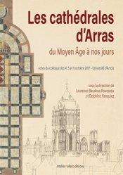 Dernières parutions sur Architecture - Urbanisme, les Cathedrales d'Arras du Moyen âge à nos jours