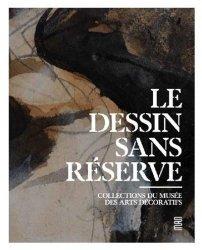 Dernières parutions sur Dessin, Le dessin sans réserve. Edition