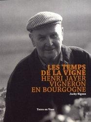 Dernières parutions sur Bourgogne, Les temps de la vigne. Henri Jayer, vigneron en Bourgogne