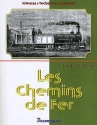 Dernières parutions dans Sciences & Techniques anciennes, Les Chemins de Fer