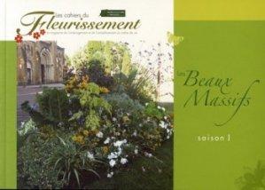 Dernières parutions dans Les cahiers du fleurissement, Les Beaux Massifs saison 1