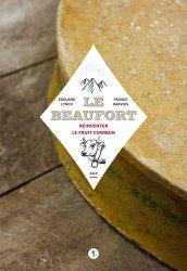 Dernières parutions sur Industrie laitière, Le Beaufort
